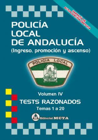POLICÍA LOCAL DE ANDALUCÍA (VOLUMEN IV TESTS RAZONADOS) TEMAS 1 A 20