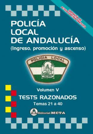 POLICÍA LOCAL DE ANDALUCÍA (VOLUMEN V TESTS RAZONADOS) TEMAS 21 A 40