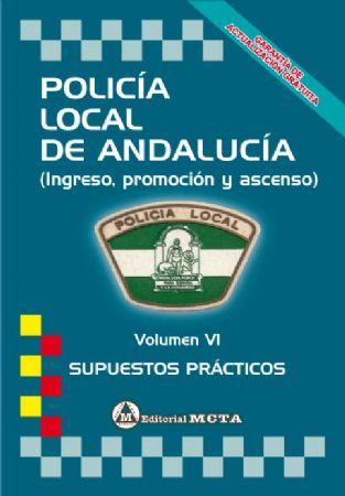 POLICÍA LOCAL DE ANDALUCÍA (VOLUMEN VI SUPUESTOS PRÁCTICOS)