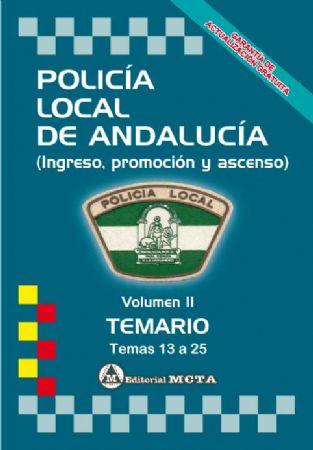 POLICÍA LOCAL DE ANDALUCÍA (VOLUMEN II TEMARIO) TEMAS 13 A 25