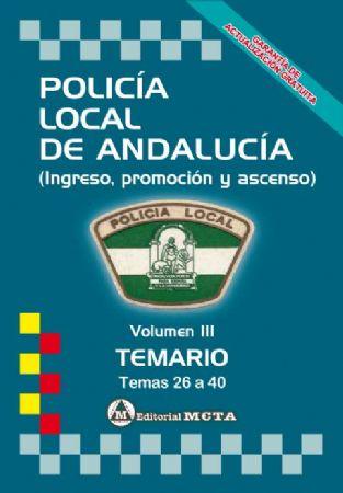 POLICÍA LOCAL DE ANDALUCÍA (VOLUMEN III TEMARIO) TEMAS 26 A 40