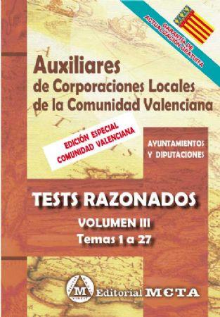 AUXILIARES DE CORPORACIONES LOCALES DE LA COMUNIDAD VALENCIANA (TESTS RAZONADOS) TEMAS 1 A 27
