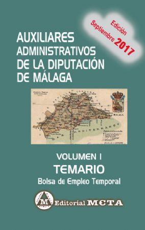 AUXILIARES ADMINISTRATIVOS DE LA DIPUTACIÓN DE MÁLAGA VOLUMEN I (TEMARIO)