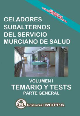 CELADOR SUBALTERNO DEL SERVICIO MURCIANO DE SALUD (TEMARIO Y TESTS) VOLUMEN I
