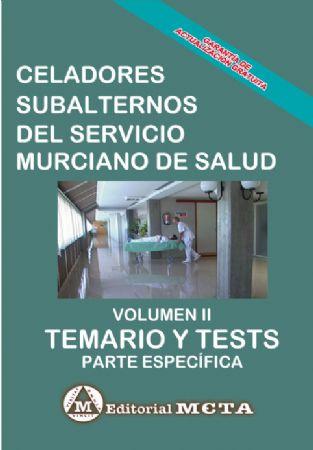 CELADOR SUBALTERNO DEL SERVICIO MURCIANO DE SALUD (TEMARIO Y TESTS) VOLUMEN II