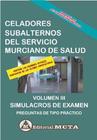 CELADOR SUBALTERNO DEL SERVICIO MURCIANO DE SALUD (TEMARIO Y TESTS) VOLUMEN III