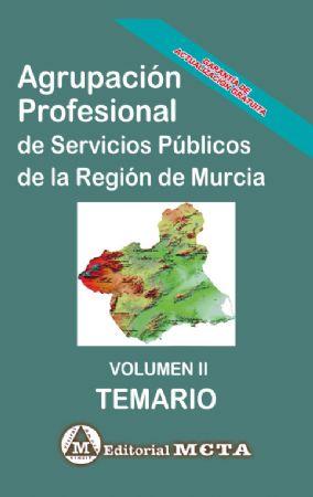 AGRUPACIÓN PROFESIONAL DE LA REGIÓN DE MURCIA (TEMARIO) VOLUMEN II